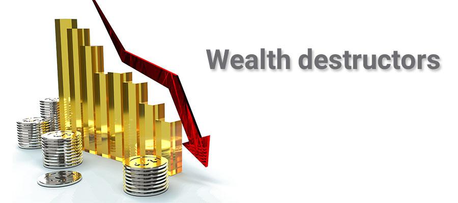 Wealth Destructors